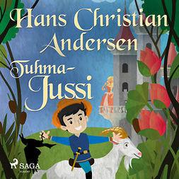 Andersen, H. C. - Tuhma-Jussi, äänikirja