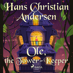 Andersen, Hans Christian - Ole, the Tower-Keeper, audiobook
