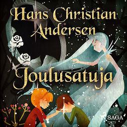 Andersen, H. C. - Joulusatuja, äänikirja