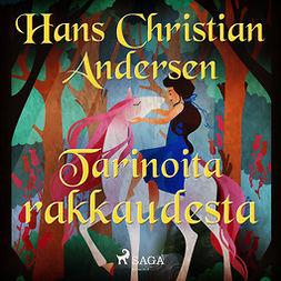 Andersen, H. C. - Tarinoita rakkaudesta, äänikirja