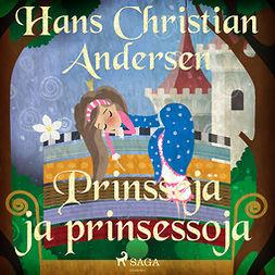 Andersen, H. C. - Prinssejä ja prinsessoja, äänikirja