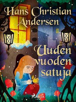 Andersen, H. C. - Uuden vuoden satuja, e-kirja