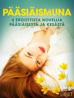 Slonawski, Katja - Pääsiäismuna - 4 eroottista novellia pääsiäisestä ja kesästä, ebook