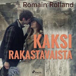 Rolland, Romain - Kaksi rakastavaista, äänikirja
