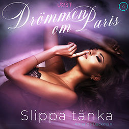 Backman, Amanda - Slippa tänka - Drömmen om Paris 4, äänikirja