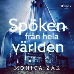 Zak, Monica - Spöken från hela världen, audiobook