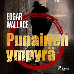 Wallace, Edgar - Punainen ympyrä, äänikirja