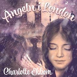 Ekbom, Charlotte - Ängeln i London, audiobook