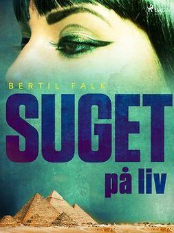Falk, Bertil - Suget på liv, ebook
