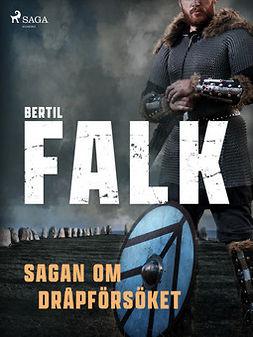 Falk, Bertil - Sagan om dråpförsöket, ebook