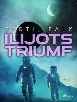 Falk, Bertil - Ilijots triumf, ebook