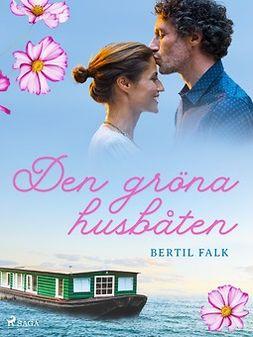 Falk, Bertil - Den gröna husbåten, ebook