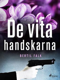 Falk, Bertil - De vita handskarna, ebook