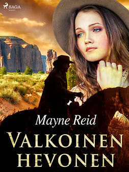Reid, Mayne - Valkoinen hevonen, ebook