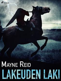 Reid, Mayne - Lakeuden laki, ebook
