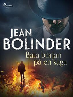 Bolinder, Jean - Bara början på en saga, ebook