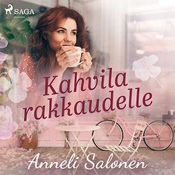 Salonen, Anneli - Kahvila rakkaudelle, äänikirja