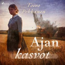Pekkanen, Toivo - Ajan kasvot, audiobook