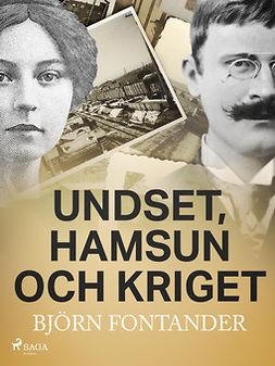 Fontander, Björn - Undset, Hamsun och kriget, ebook