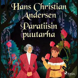 Andersen, H. C. - Paratiisin puutarha, äänikirja