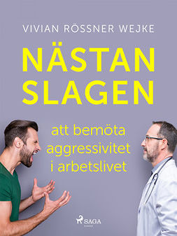 Wejke, Vivian Rössner - Nästan slagen - att bemöta aggressivitet i arbetslivet, ebook
