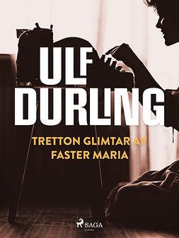 Durling, Ulf - Tretton glimtar av faster Maria, ebook