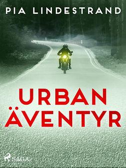 Lindestrand, Pia - Urban äventyr, ebook