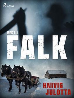 Falk, Bertil - Knivig julotta, ebook