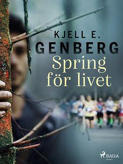 Genberg, Kjell E. - Spring för livet, ebook