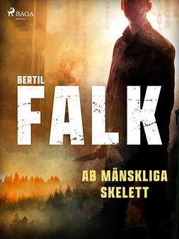 Falk, Bertil - Ab mänskliga skelett, ebook
