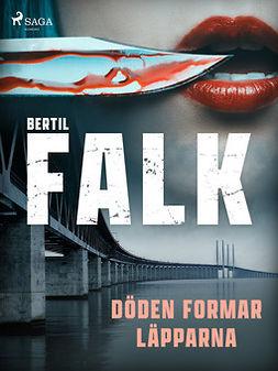Falk, Bertil - Döden formar läpparna, ebook