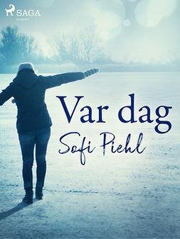 Piehl, Sofi - Var dag, ebook