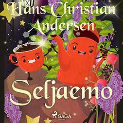 Andersen, H. C. - Seljaemo, äänikirja