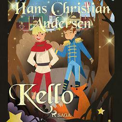 Andersen, H. C. - Kello, audiobook