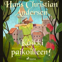 Andersen, H. C. - Kaikki paikoilleen!, äänikirja