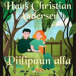Andersen, H. C. - Piilipuun alla, äänikirja