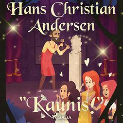 """Andersen, H. C. - """"Kaunis!"""", audiobook"""