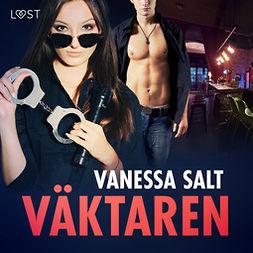 Salt, Vanessa - Väktaren - erotisk novell, audiobook