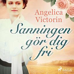Victorin, Angelica - Sanningen gör dig fri, audiobook