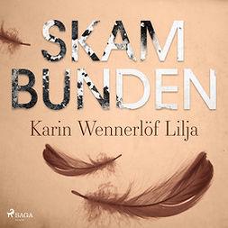Lilja, Karin Wennerlöf - Skambunden, audiobook