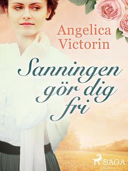 Victorin, Angelica - Sanningen gör dig fri, ebook