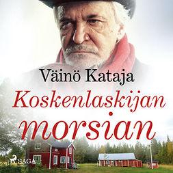 Kataja, Väinö - Koskenlaskijan morsian, äänikirja