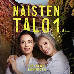 Lönnroth, Heleena - Naisten talo 1, äänikirja