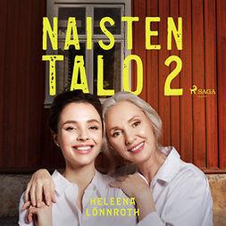 Lönnroth, Heleena - Naisten talo 2, äänikirja