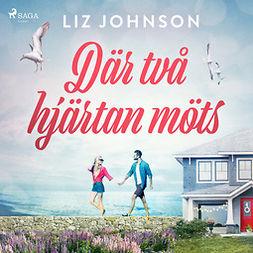 Johnson, Liz - Där två hjärtan möts, audiobook