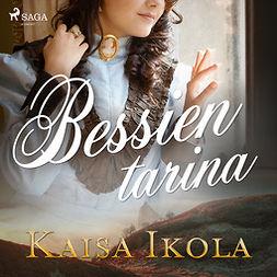 Ikola, Kaisa - Bessien tarina, audiobook