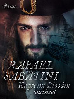 Sabatini, Rafael - Kapteeni Bloodin vaiheet, ebook