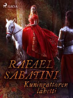 Sabatini, Rafael - Kuningattaren lähetti, e-kirja