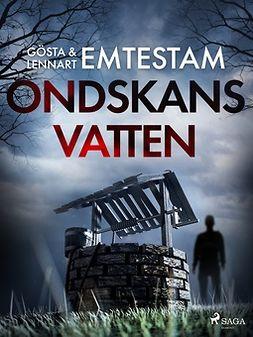 Emtestam, Gösta - Ondskans vatten, ebook