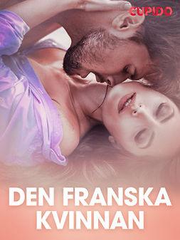 Cupido - Den franska kvinnan - erotisk novell, ebook